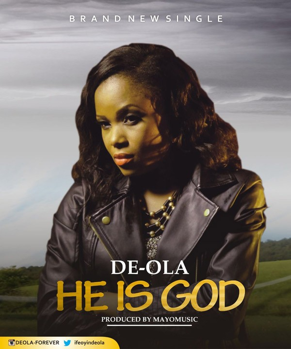 AUDIO: De-Ola – He Is God