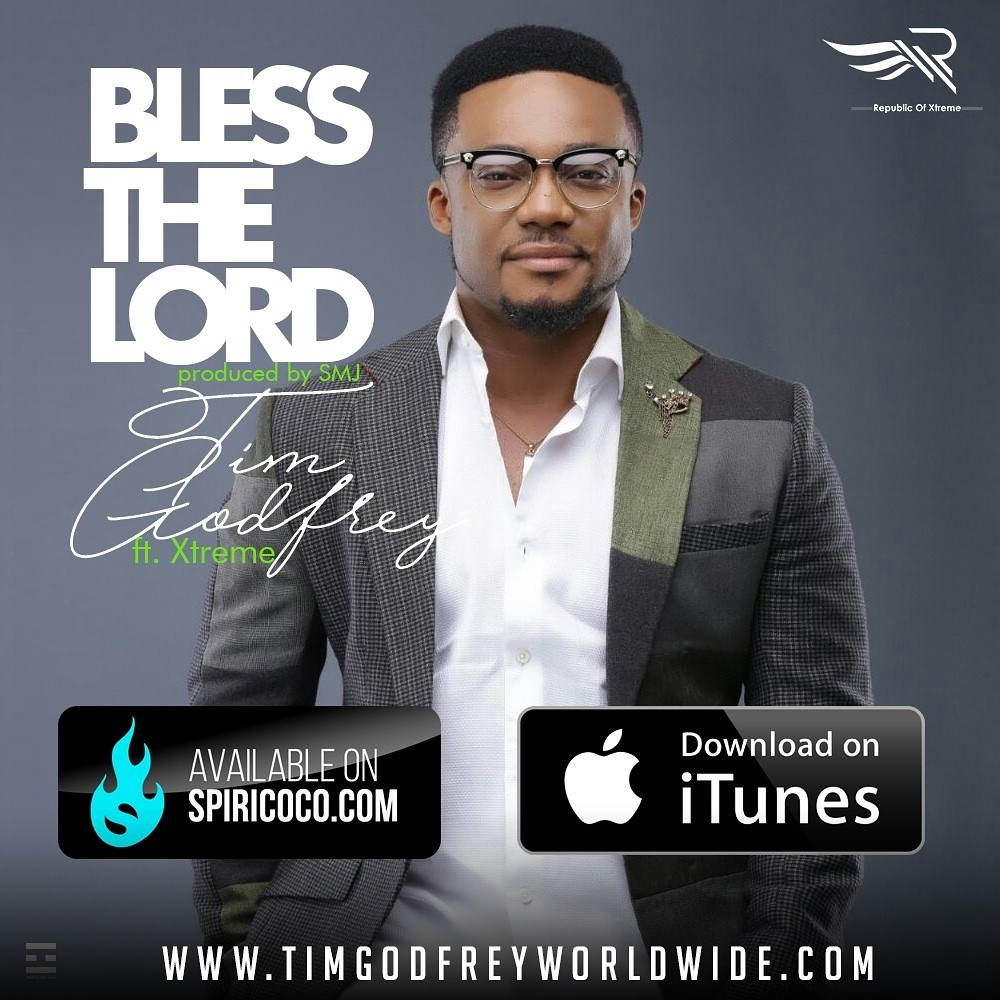 Bless the Lord Tim Godfrey (fresh single)