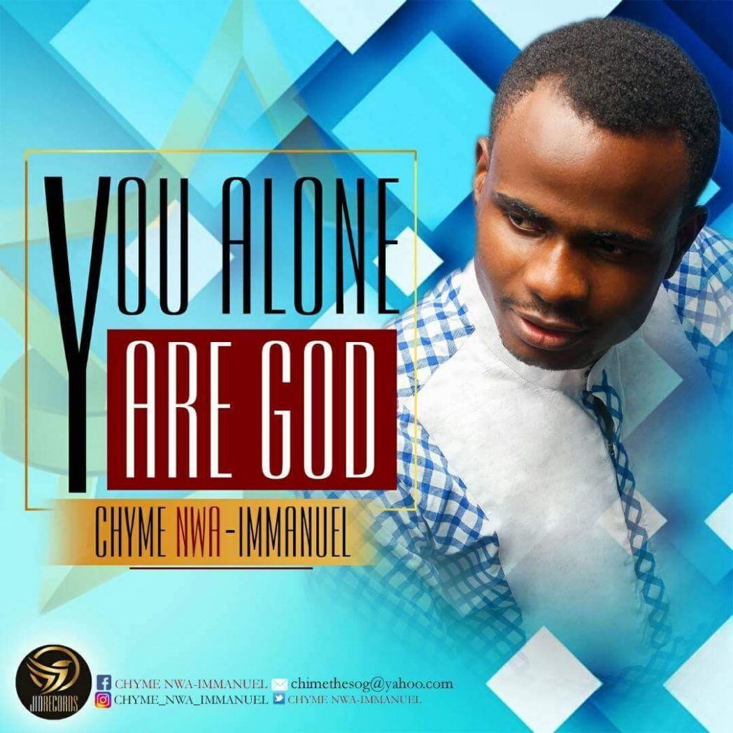You alone are God – chyme
