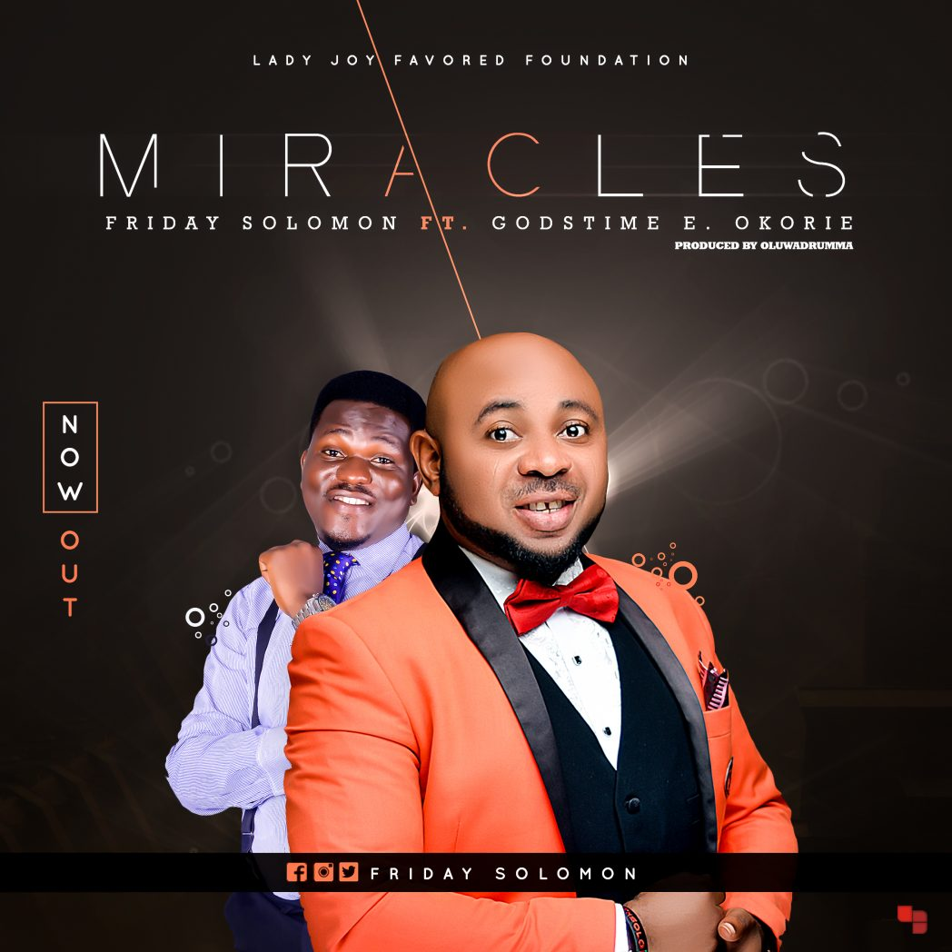 Miracles – Friday solomon ft Godstime
