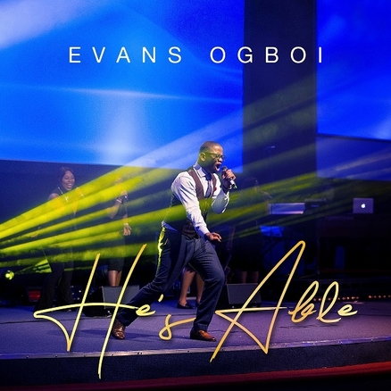 Music + Video: Evans Ogboi – He's Able