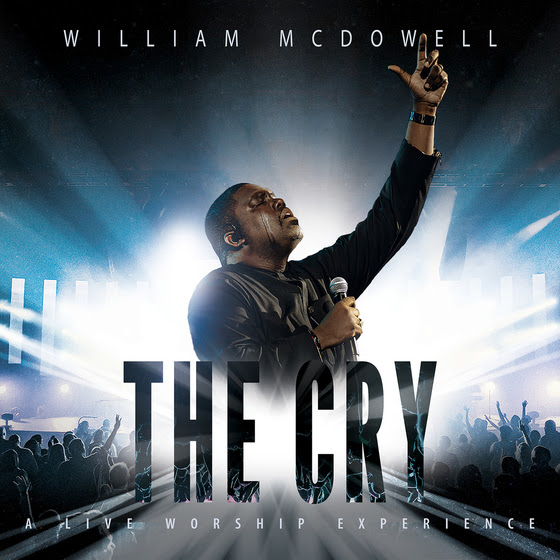 Music: William McDowell has Drop New Live Album 'The Cry'