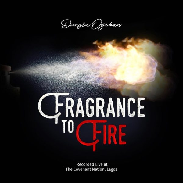 Video: Dunsin Oyekan – Fragrance To Fire