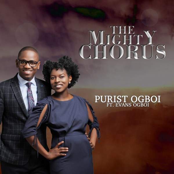 Music: Purist Ogboi Ft. Evans Ogboi – The Mighty Chorus
