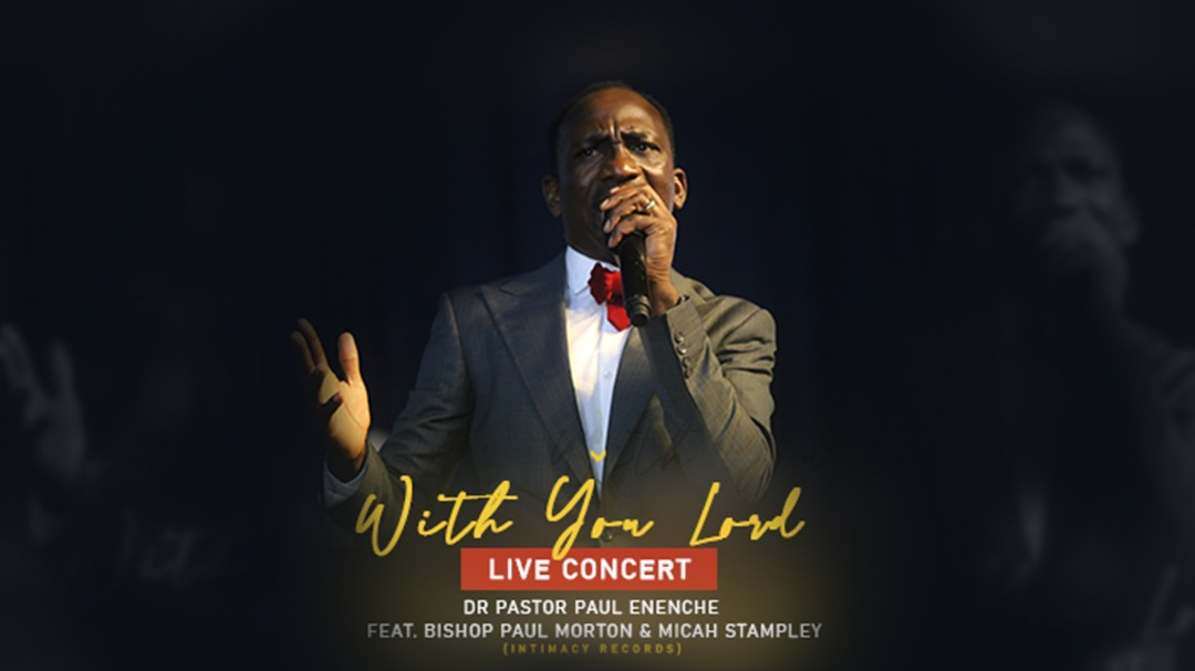 Music + Video: Dr Paul Enenche Ft Bishop Paul Morton & Micah Stampley – With You Lord (Live)