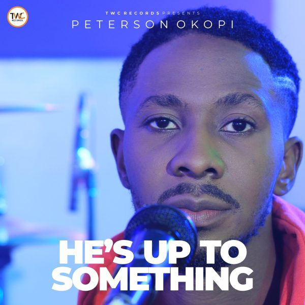 Music + Video: Peterson Okopi – He's Up To Something