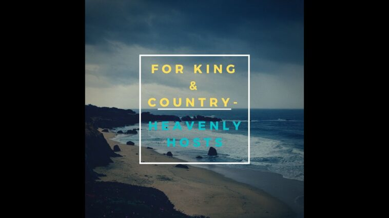 "Video: For King & Country – ""Heavenly Hosts"""