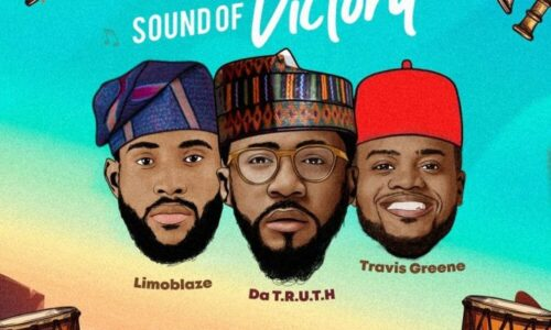 Music: Travis Greene x Limoblaze x Da Truth – Sound of Victory