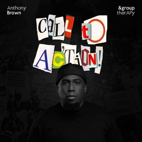 "Video: Anthony Brown & Group TherAPy  – ""Call To Action"" Visual"