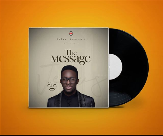 "News: Gospel Minister GUC Set To Release ""The Message"""