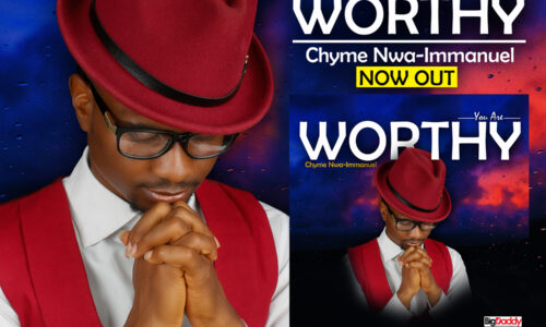 You are Worthy – Chyme Nwa-immanuel