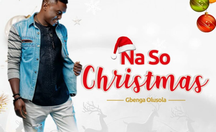 Na so Christmas – Gbenga Olusola