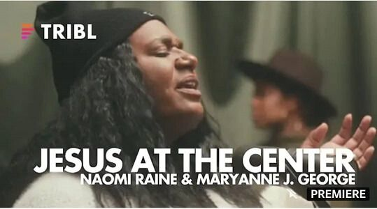 Music: Maverick City Music – Jesus At The Center (Ft. Naomi Raine & Maryanne J. George)