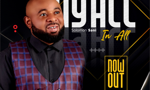 My all in all – Solomon Sani