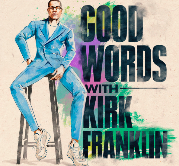 "News: ""Good Words With Kirk Franklin"" [Podcast]"