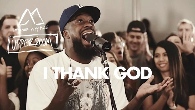 Video: Maverick City Music x Upper Room – I Thank God (Official Video)