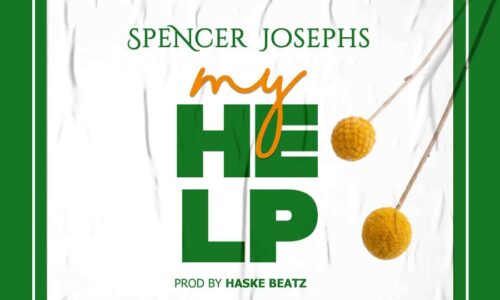 Music: Spencer Joseph – My Help (Prod. By HaskeBeatz)