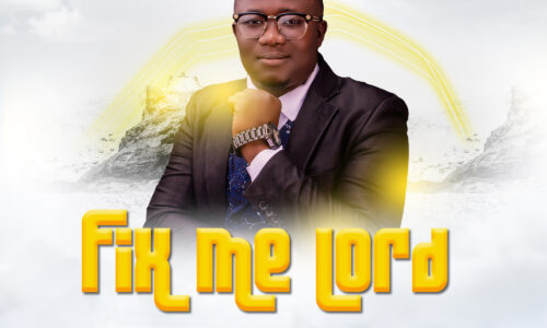 Fix me Lord – Benjamin Banor